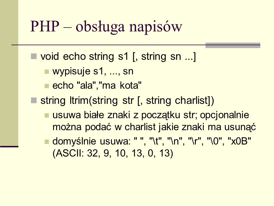PHP – obsługa napisów void echo string s1 [, string sn ...]